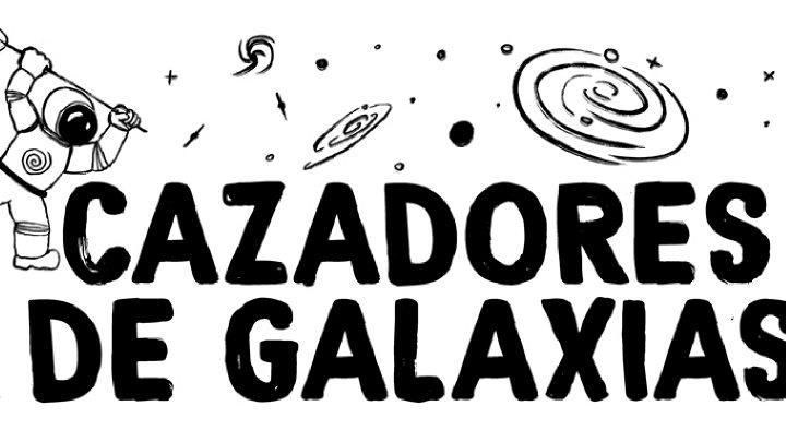 cazadores galaxias